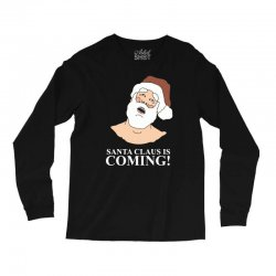 santa is coming Long Sleeve Shirts | Artistshot