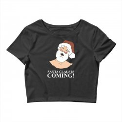 santa is coming Crop Top | Artistshot
