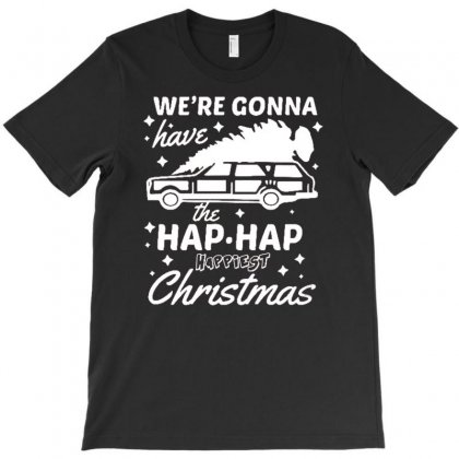 We're Gonna Have The Hap Hap Happiest Christmas T-shirt Designed By Firstore