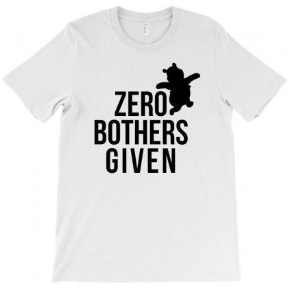 Zero Bothers Given T-shirt Designed By Firstore