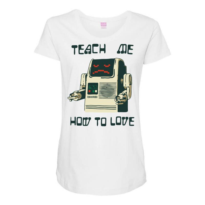 094d04eed51 Custom Teach Me How To Love Maternity Scoop Neck T-shirt By Ronz Art ...