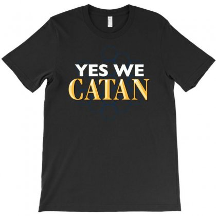 Yes We Catan T-shirt Designed By Ronz Art