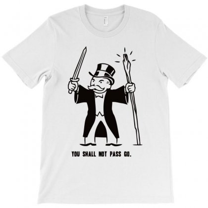You Shall Not Pass Go T-shirt Designed By Ronz Art