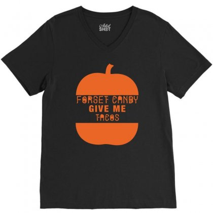 Halloween Forget Candy Give Me Tacos Pumpkin V-neck Tee Designed By Aheupote