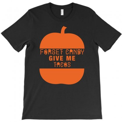 Halloween Forget Candy Give Me Tacos Pumpkin T-shirt Designed By Aheupote