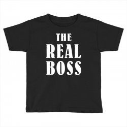 The Boss - The Real Boss Family Matching Toddler T-shirt | Artistshot
