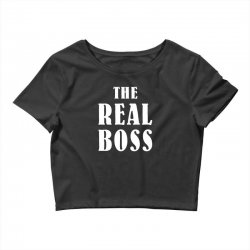 The Boss - The Real Boss Family Matching Crop Top | Artistshot