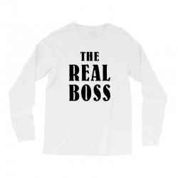 The Boss - The Real Boss Family Matching Long Sleeve Shirts | Artistshot