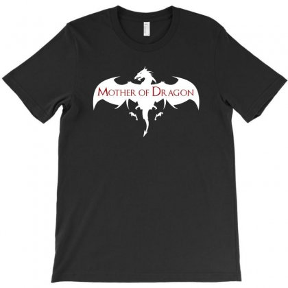 Mother Of Dragon T-shirt Designed By Bigdlab