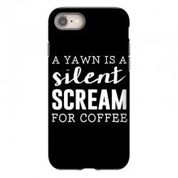 a yawn is a silent scream for coffee iPhone 8 Case | Artistshot