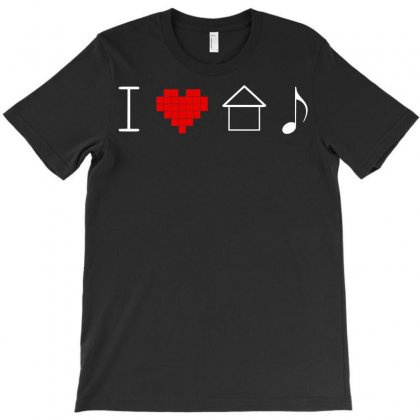I Love House Music T-shirt Designed By Sbm052017