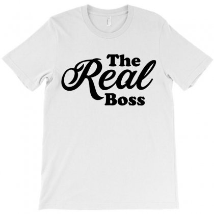 The Real Boss T-shirt Designed By Bigdlab