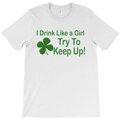 Drink Like A Girl T-shirt Designed By Megaagustina