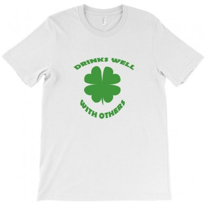 Drinks Well With Others T-shirt Designed By Megaagustina