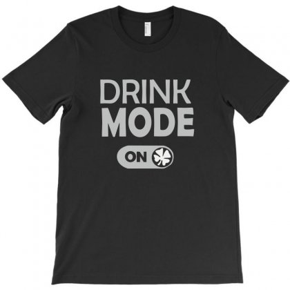 Drink Mode On T-shirt Designed By Megaagustina