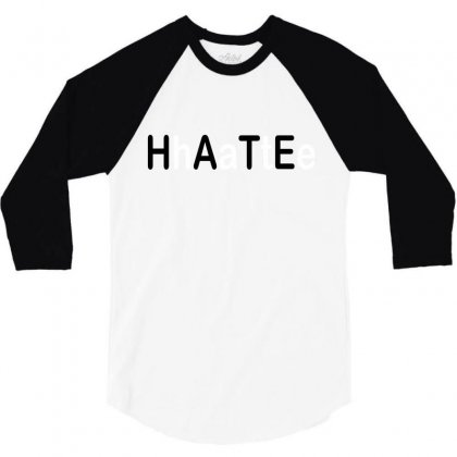 Hate 3/4 Sleeve Shirt Designed By Megaagustina