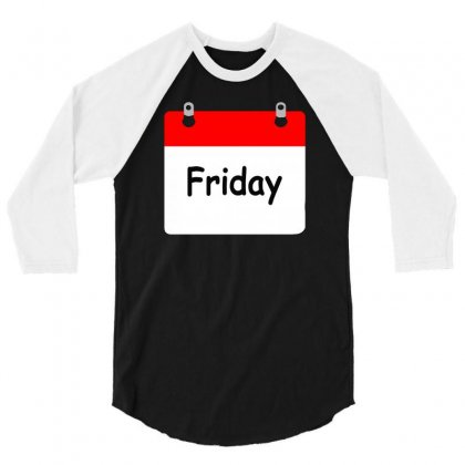 Title Of Day Of The Week Friday Day Of The Week 3/4 Sleeve Shirt Designed By Aheupote