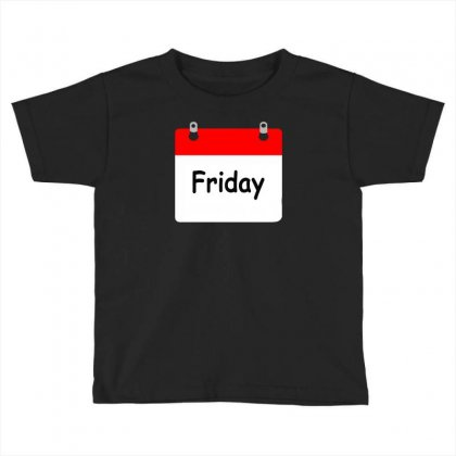 Title Of Day Of The Week Friday Day Of The Week Toddler T-shirt Designed By Aheupote