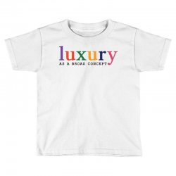 Luxury As A Croad Concept Toddler T-shirt | Artistshot