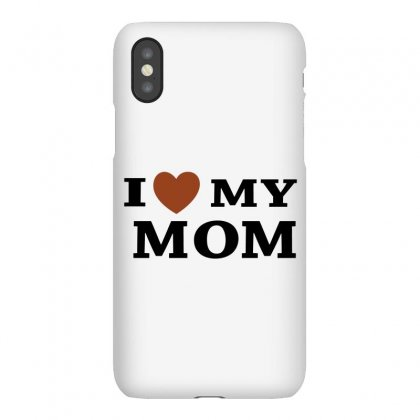 I Love My Mom Iphonex Case Designed By Megaagustina