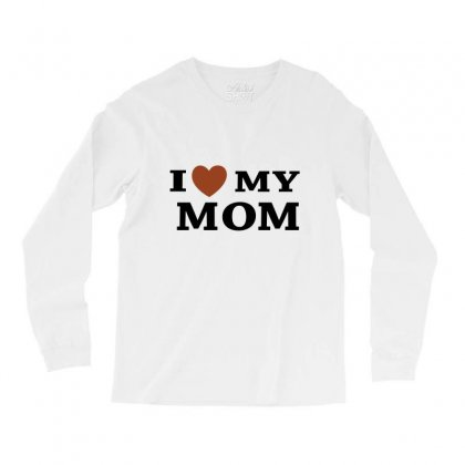 I Love My Mom Long Sleeve Shirts Designed By Megaagustina