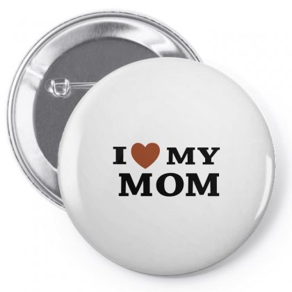 I Love My Mom Pin-back Button Designed By Megaagustina
