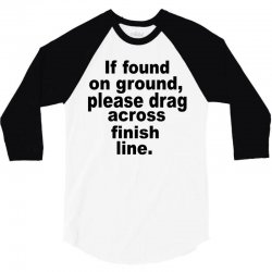 if found on ground please 3/4 Sleeve Shirt | Artistshot