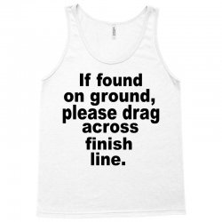 if found on ground please Tank Top | Artistshot