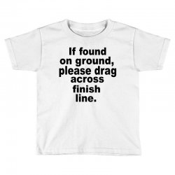 if found on ground please Toddler T-shirt | Artistshot