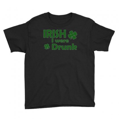 Irish I Were Drunk Youth Tee Designed By Megaagustina
