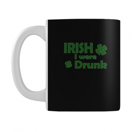 Irish I Were Drunk Mug Designed By Megaagustina