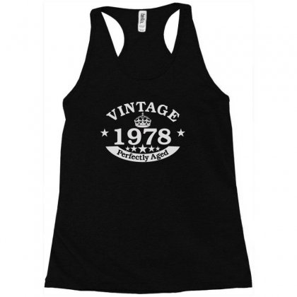 40th Birthday Gift Vintage 1978 Perfect Aged Racerback Tank Designed By Satrio Art