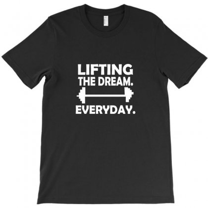 Lifting The Dream Everyday T-shirt Designed By Megaagustina