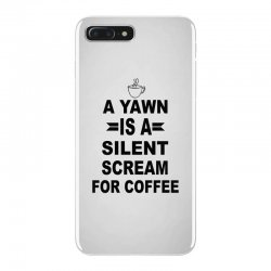 a yawn is a silent scream for coffeee iPhone 7 Plus Case | Artistshot