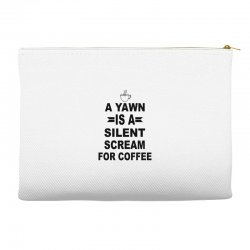 a yawn is a silent scream for coffeee Accessory Pouches | Artistshot