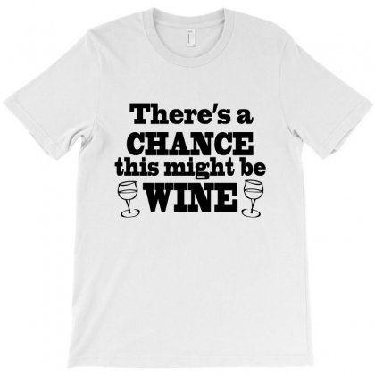 Might Be Wine T-shirt Designed By Megaagustina