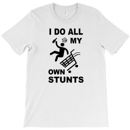 My Own Stunst T-shirt Designed By Megaagustina