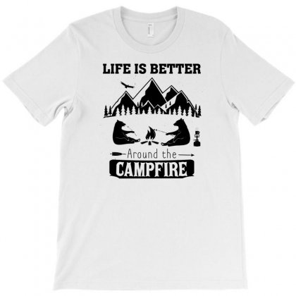 Life Is Better Around The Campfire T-shirt Designed By Bigdlab