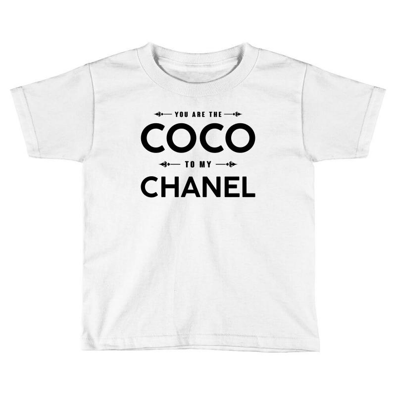the latest d0f59 c721e You Are The Coco To My Chanel Toddler T-shirt. By Artistshot