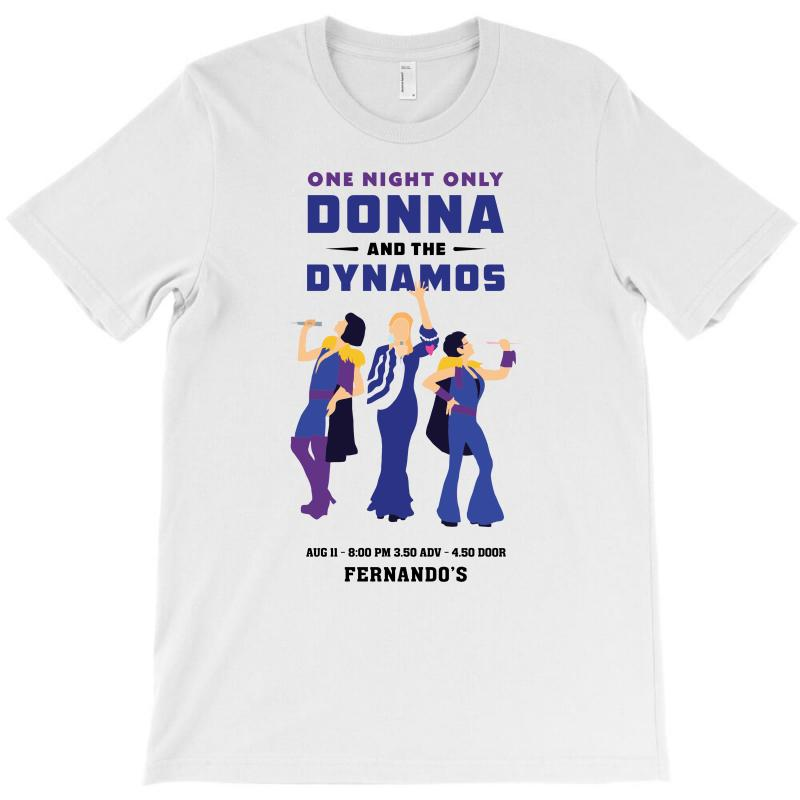 reputable site c0f9f fe32c One Night Only Donna And The Dynamos T-shirt. By Artistshot