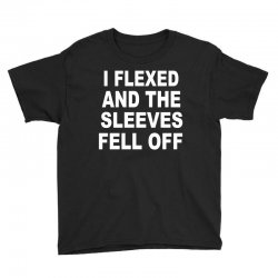 i flexed and the sleeves fell off Youth Tee | Artistshot