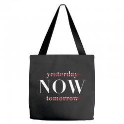 Yesterday Now Tomorrow Tote Bags | Artistshot