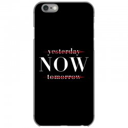 Yesterday Now Tomorrow iPhone 6/6s Case | Artistshot
