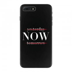 Yesterday Now Tomorrow iPhone 7 Plus Case | Artistshot