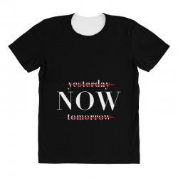 Yesterday Now Tomorrow All Over Women's T-shirt | Artistshot