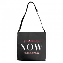 Yesterday Now Tomorrow Adjustable Strap Totes | Artistshot