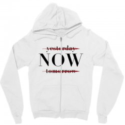 Yesterday Now Tomorrow Zipper Hoodie | Artistshot
