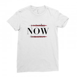 Yesterday Now Tomorrow Ladies Fitted T-Shirt | Artistshot