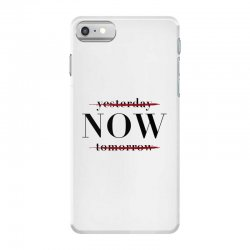 Yesterday Now Tomorrow iPhone 7 Case | Artistshot