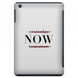 Yesterday Now Tomorrow iPad Mini Case | Artistshot